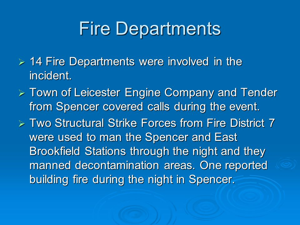 Fire Departments  14 Fire Departments were involved in the incident.