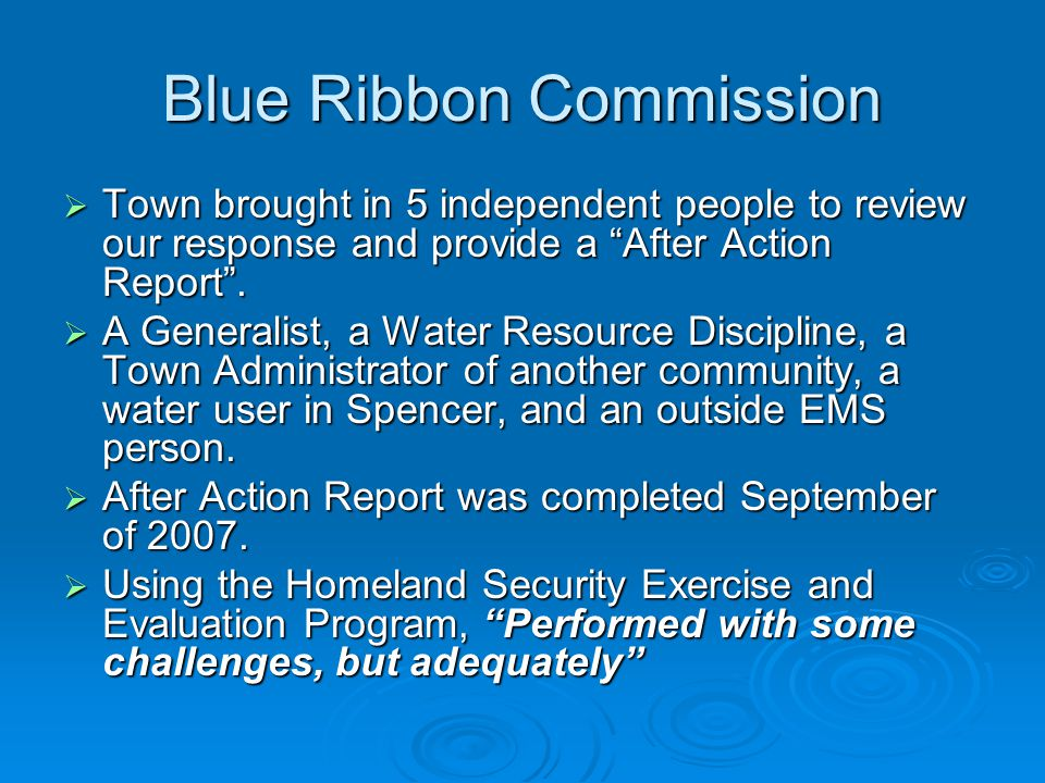 Blue Ribbon Commission  Town brought in 5 independent people to review our response and provide a After Action Report .
