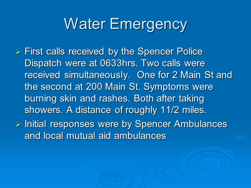 Notifications  0648 hrs Water Department paged, Police officers on scene reporting a strong smell to the water like chlorine and a film on the victims.