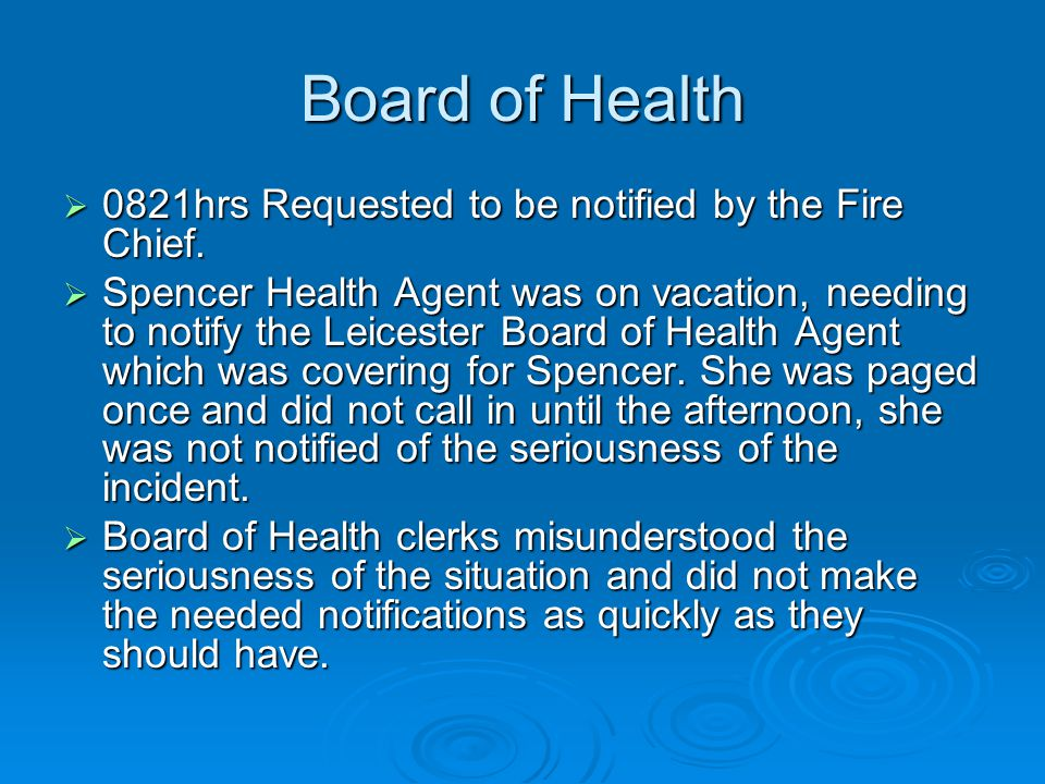 Board of Health  0821hrs Requested to be notified by the Fire Chief.