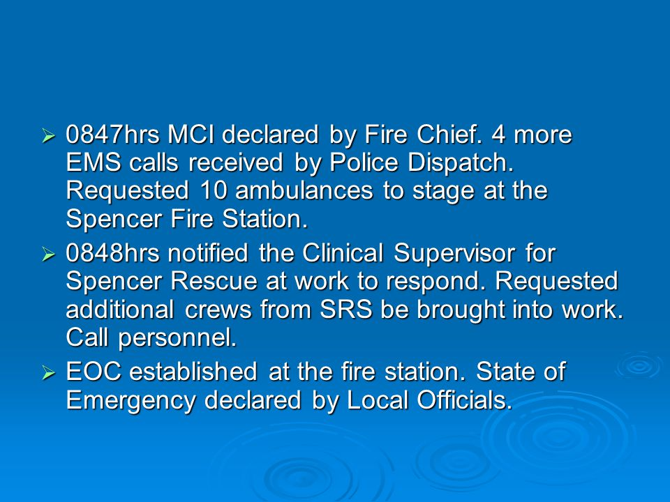  0847hrs MCI declared by Fire Chief. 4 more EMS calls received by Police Dispatch.