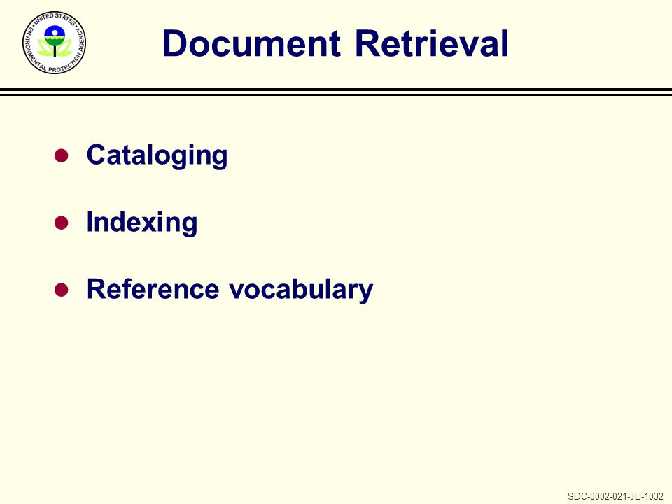 SDC-0002-021-JE-1032 Document Retrieval l Cataloging l Indexing l Reference vocabulary