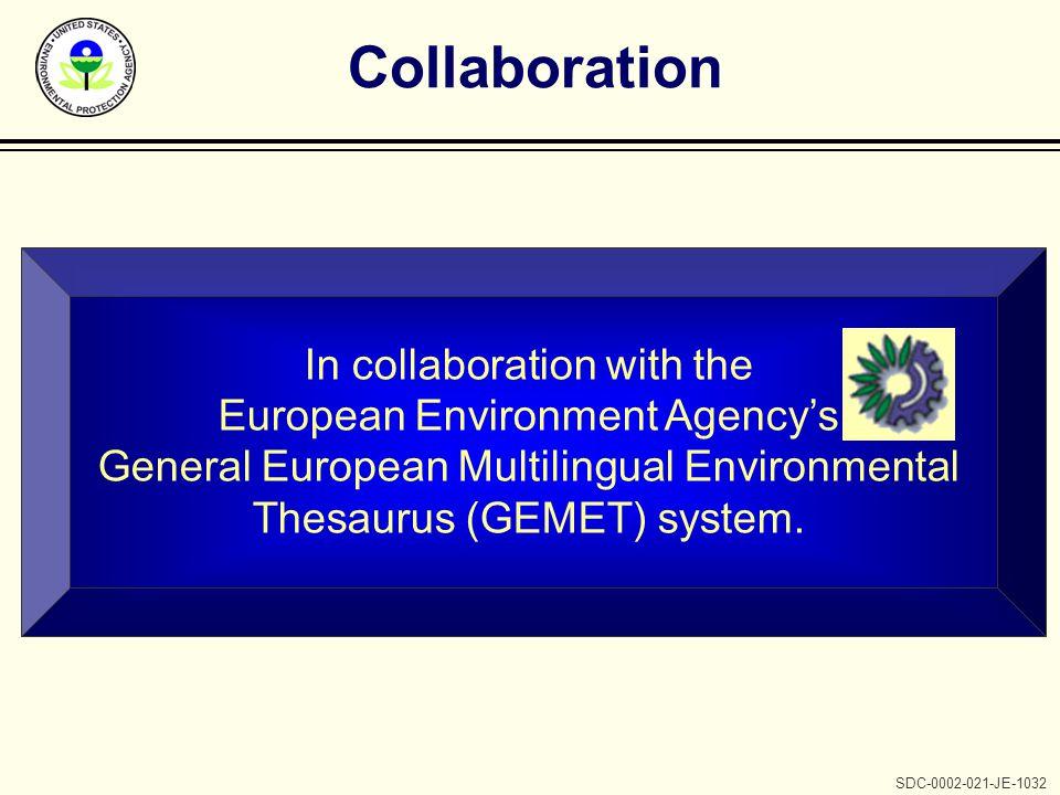 SDC-0002-021-JE-1032 GEMET Collaboration l Review/revise European product (GEMET) l Expand international collaboration u Asia u Arabic-speaking world l Provide American English definitions