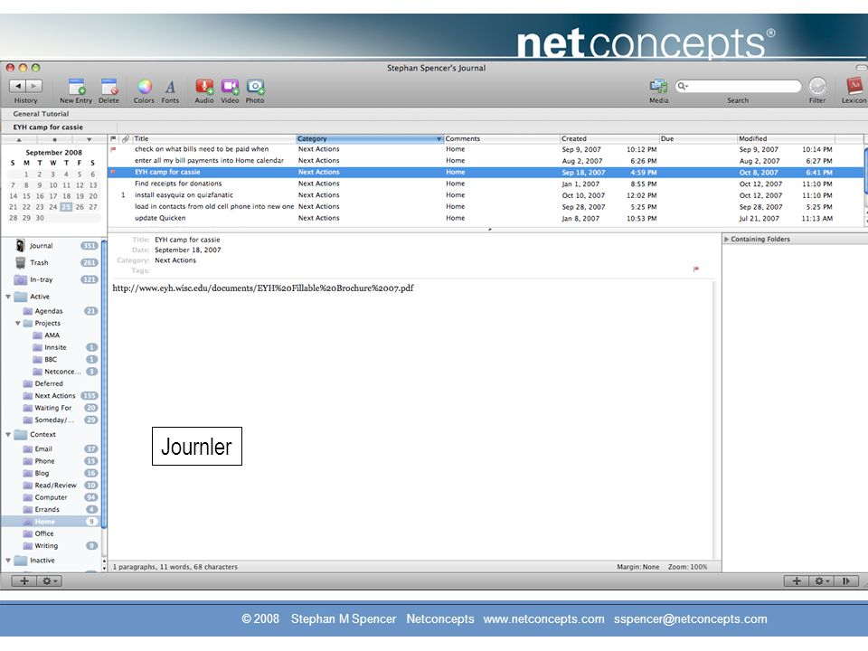 © 2008 Stephan M Spencer Netconcepts www.netconcepts.com sspencer@netconcepts.com Journler