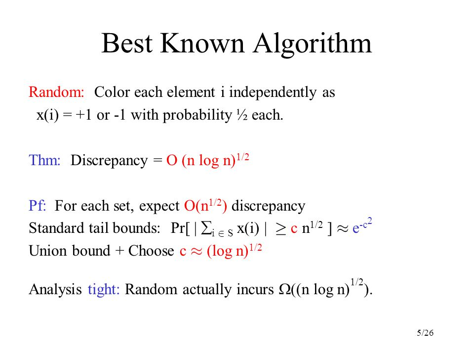 5/26 Best Known Algorithm Random: Color each element i independently as x(i) = +1 or -1 with probability ½ each.