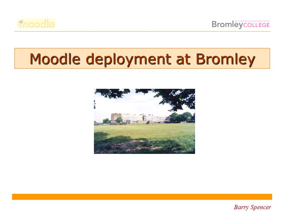Barry Spencer Moodle deployment at Bromley