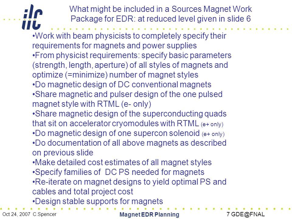 Oct 24, 2007 C.Spencer Magnet EDR Planning 8 GDE@FNAL Using official WP template nomenclature: Major Tasks and Objectives.