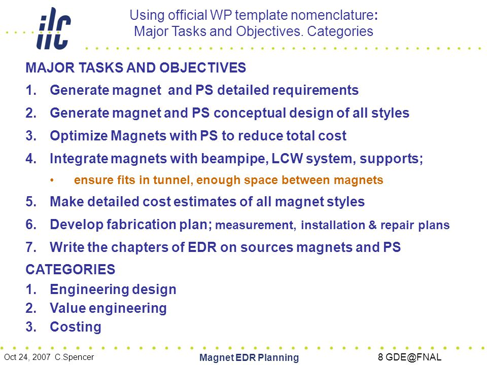 Oct 24, 2007 C.Spencer Magnet EDR Planning 8 GDE@FNAL Using official WP template nomenclature: Major Tasks and Objectives.