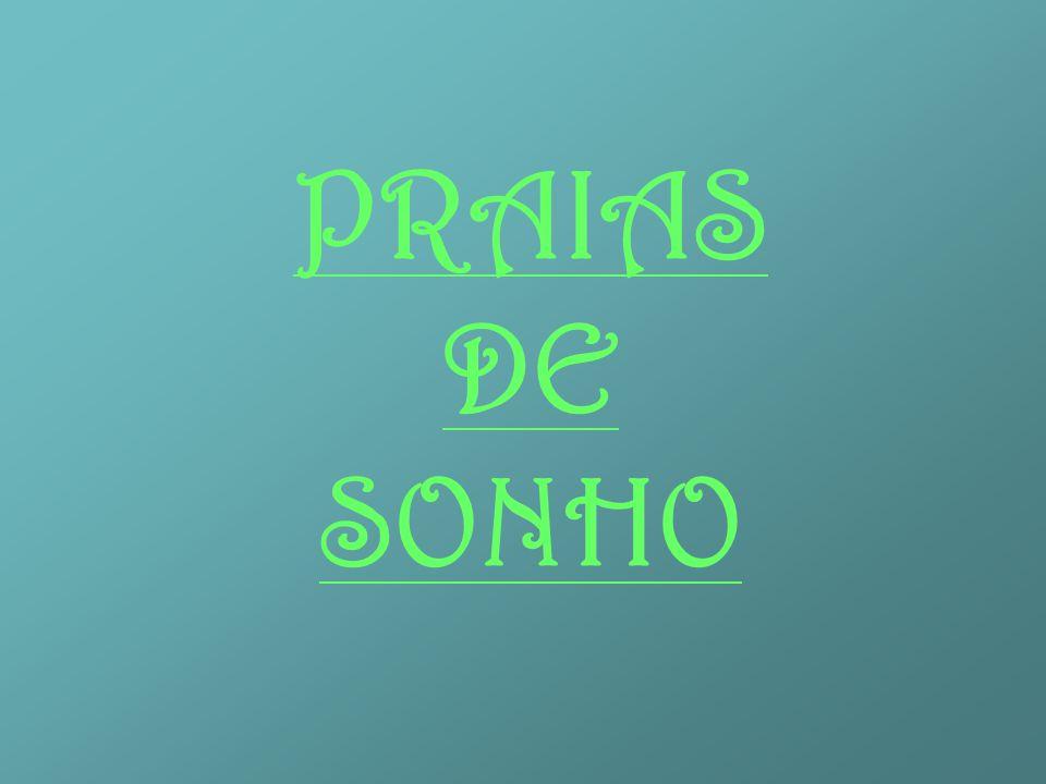 PRAIAS DE SONHO