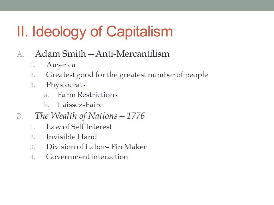 II.Ideology of Capitalism A. Adam Smith—Anti-Mercantilism 1.