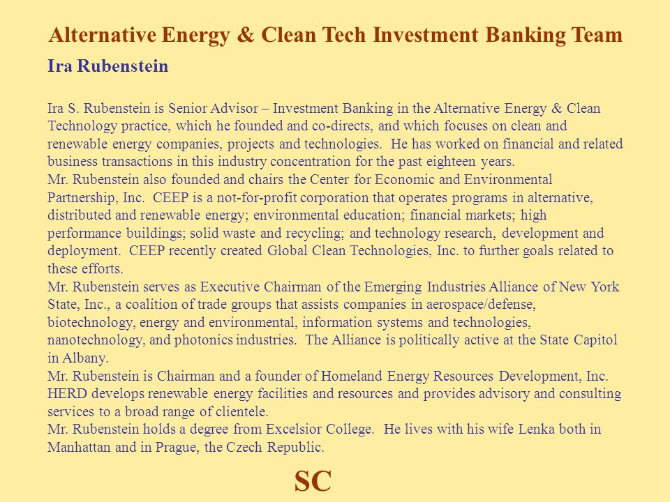 Alternative Energy & Clean Tech Investment Banking Team SC Ira Rubenstein Ira S.