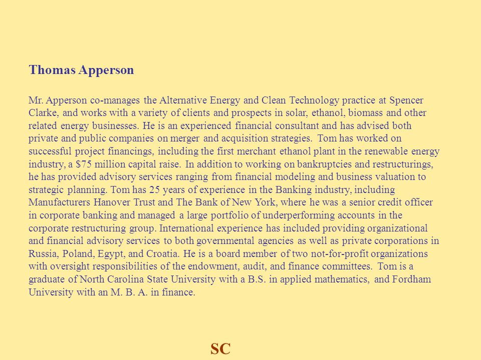 SC Thomas Apperson Mr. Apperson co-manages the Alternative Energy and Clean Technology practice at Spencer Clarke, and works with a variety of clients