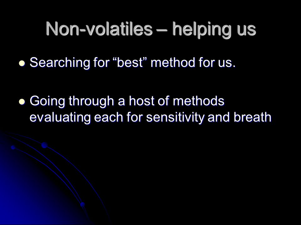 Non-volatiles – helping us Searching for best method for us.