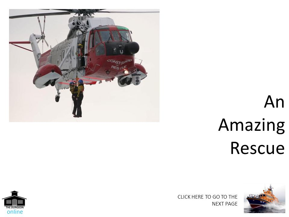 An Amazing Rescue online CLICK HERE TO GO TO THE NEXT PAGE