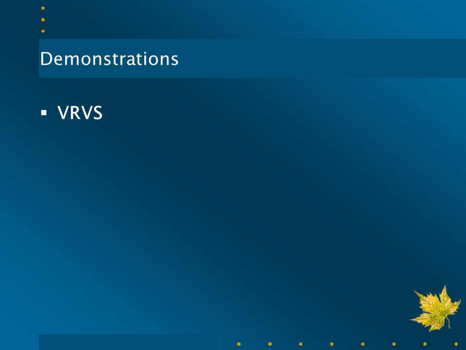 Demonstrations  VRVS