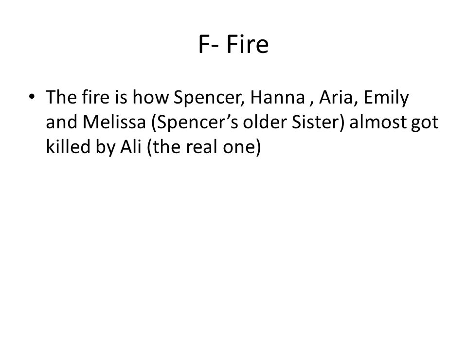 Q-Quests Throughout every book Spencer, Hanna, Aria, and Emily always go on some kind of crazy quests.