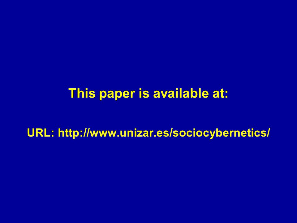 This paper is available at: URL: http://www.unizar.es/sociocybernetics/