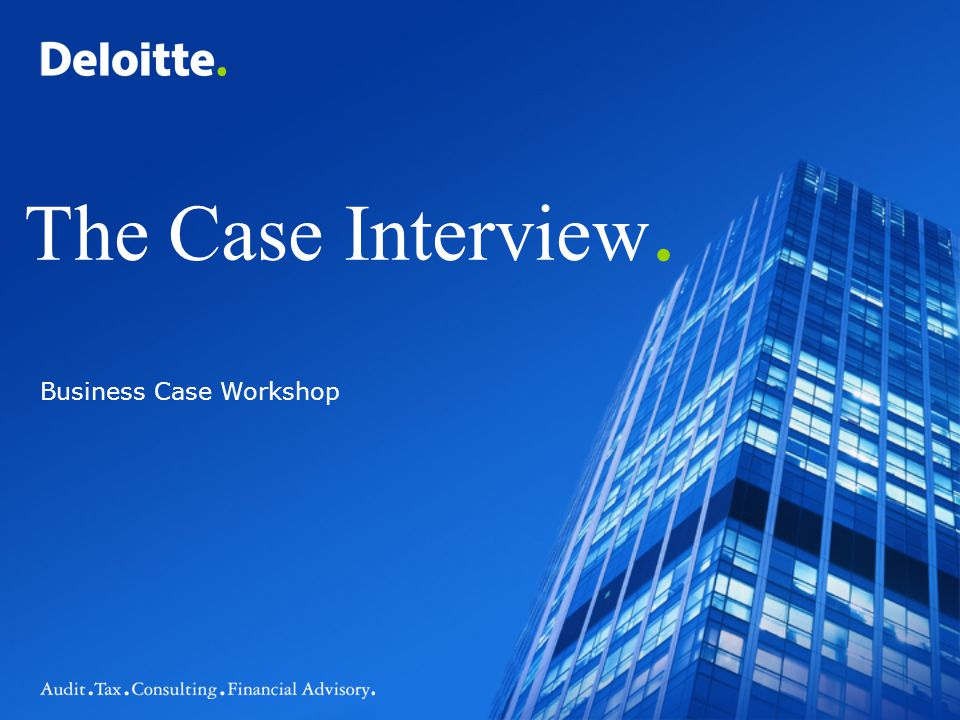 The Case Interview. Business Case Workshop