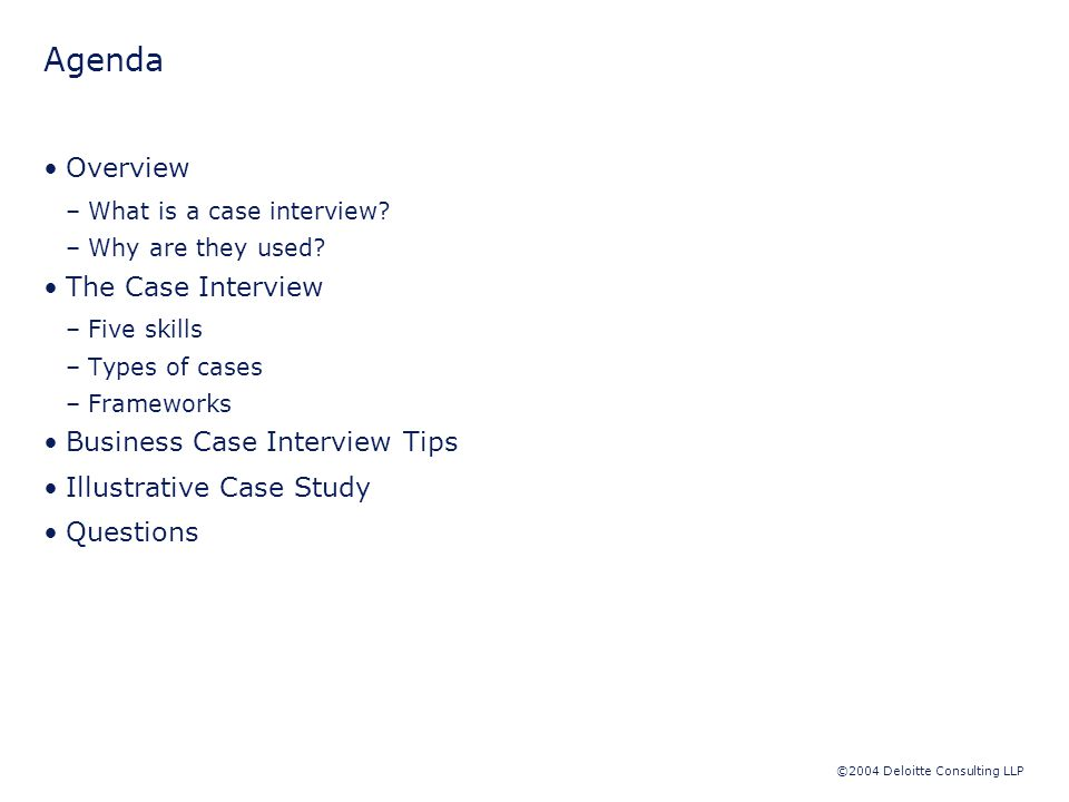©2004 Deloitte Consulting LLP What Is A Case Interview.