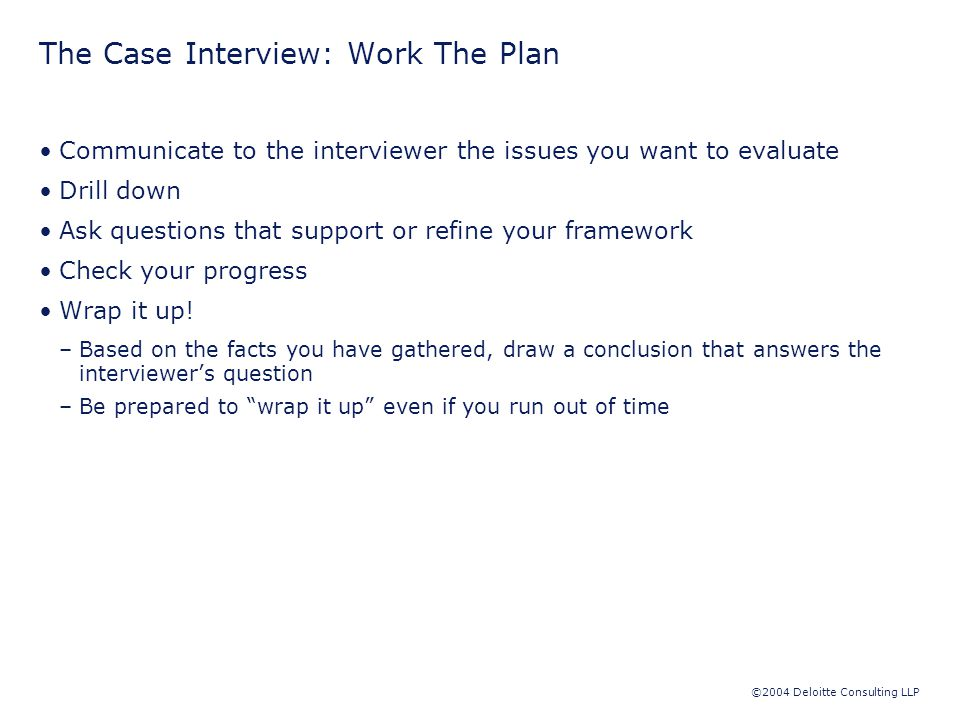 ©2004 Deloitte Consulting LLP Case Interview Tips: Execution Relax.