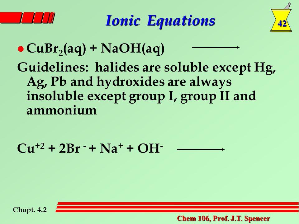 42 Chem 106, Prof. J.T.