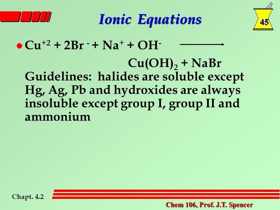 45 Chem 106, Prof. J.T.