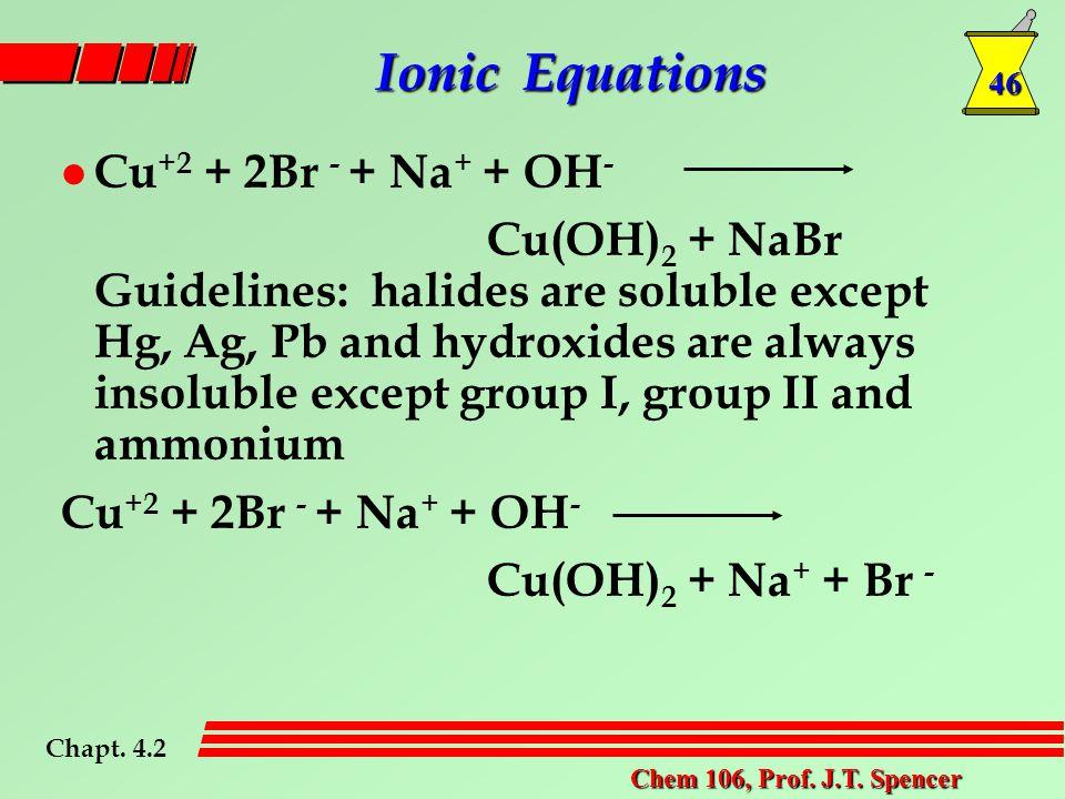 46 Chem 106, Prof. J.T.