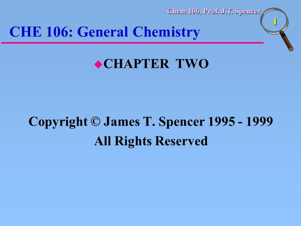 Chem 106, Prof.J.T. Spencer 32 Sir J. J.