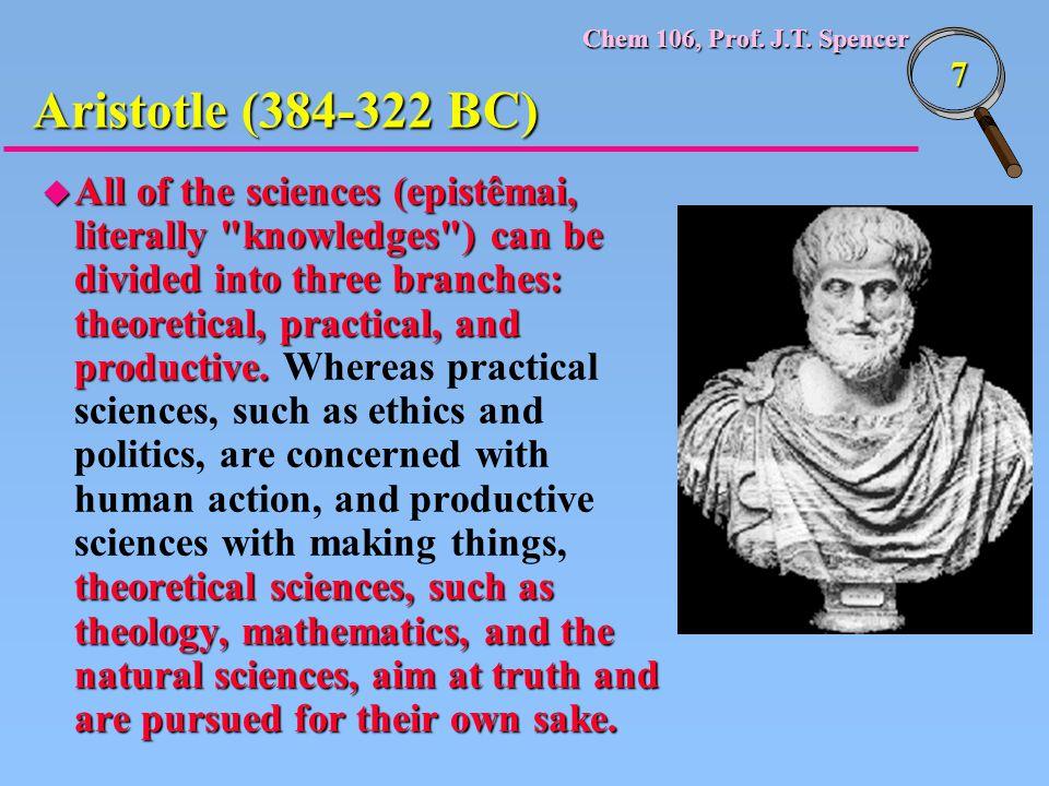 Chem 106, Prof. J.T. Spencer 7 u All of the sciences (epistêmai, literally