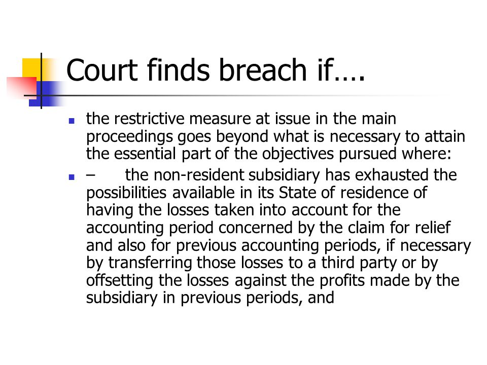 Court finds breach if…. the restrictive measure at issue in the main proceedings goes beyond what is necessary to attain the essential part of the obj