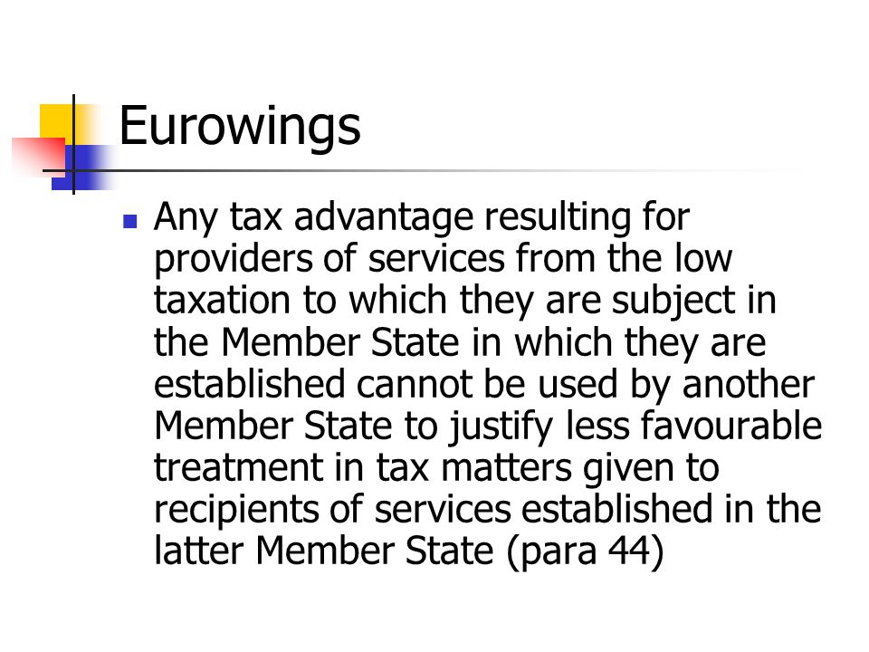 Eurowings Any tax advantage resulting for providers of services from the low taxation to which they are subject in the Member State in which they are