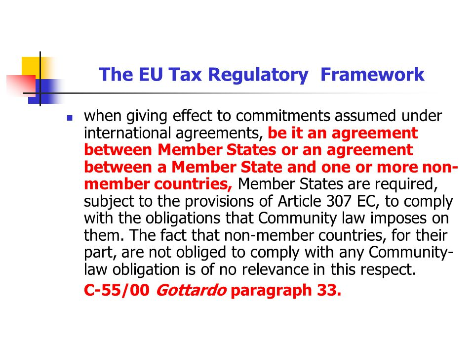 The EU Tax Regulatory Framework when giving effect to commitments assumed under international agreements, be it an agreement between Member States or