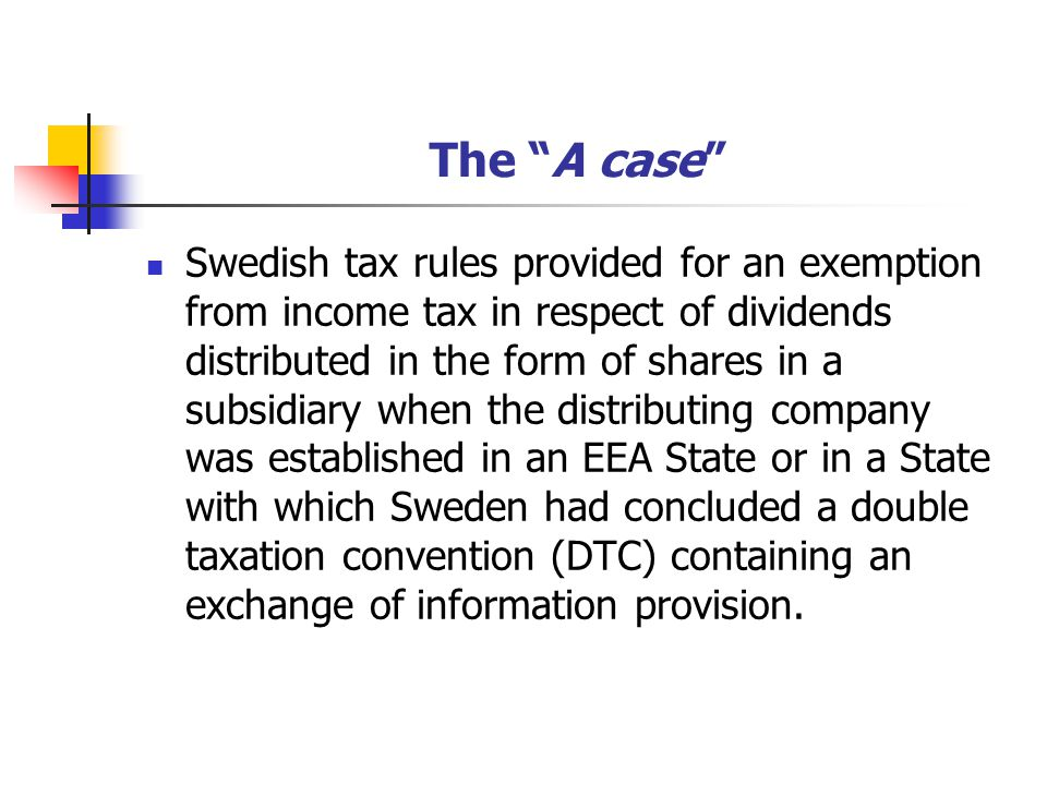 """The """"A case"""" Swedish tax rules provided for an exemption from income tax in respect of dividends distributed in the form of shares in a subsidiary whe"""