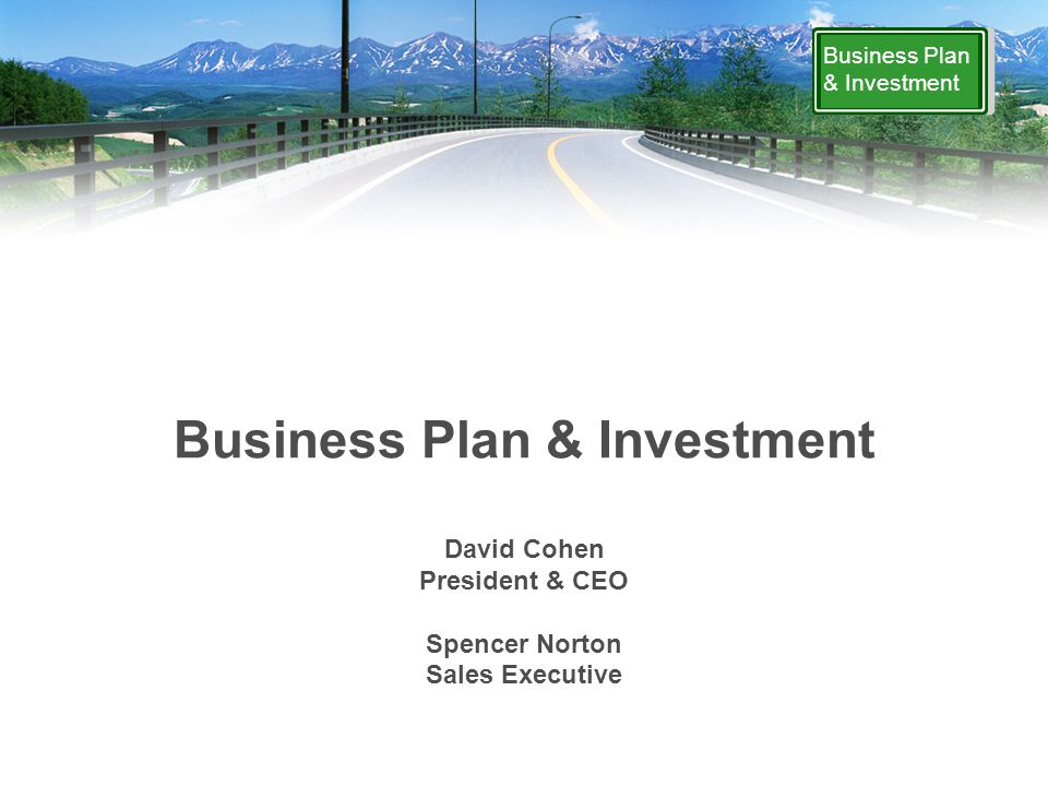 Business Plan & Investment Agenda Current Banking and Lending Environment –How does that impact your business plan today.