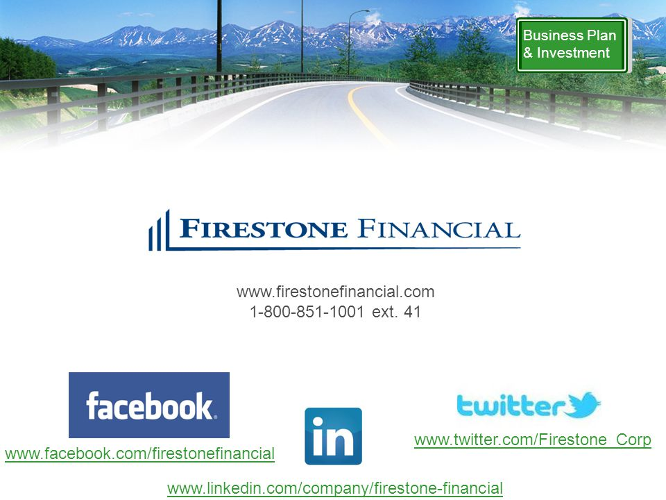 Business Plan & Investment www.firestonefinancial.com 1-800-851-1001 ext.