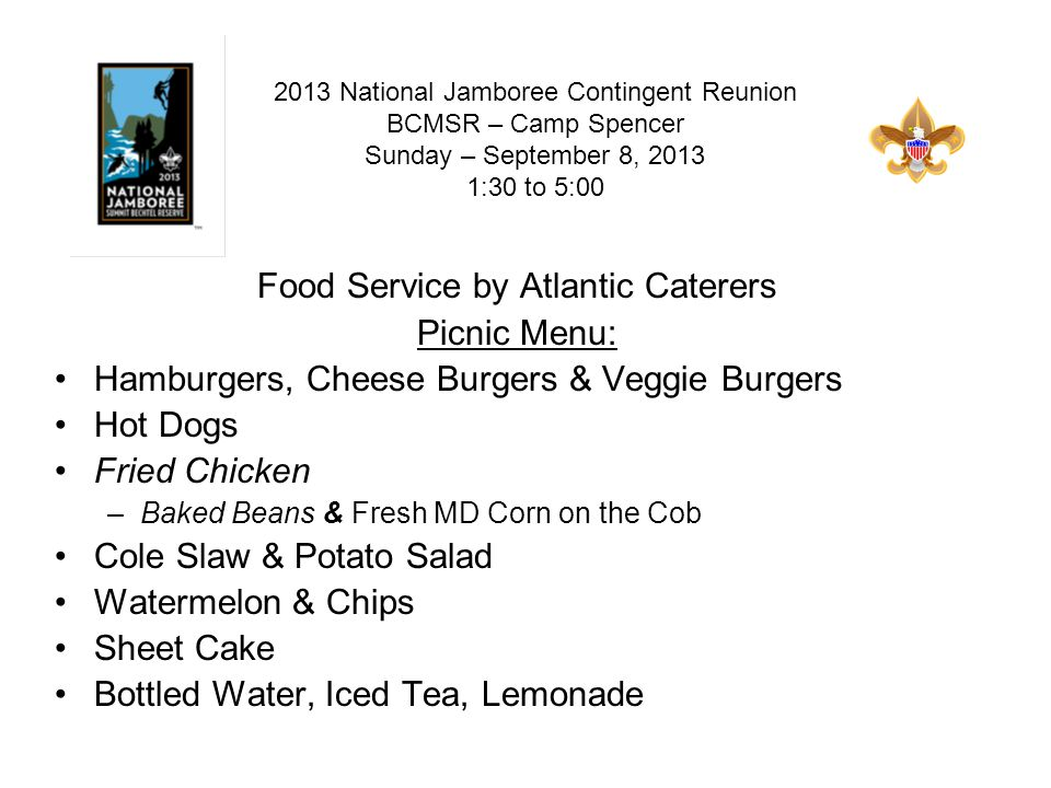 Food Service by Atlantic Caterers Picnic Menu: Hamburgers, Cheese Burgers & Veggie Burgers Hot Dogs Fried Chicken –Baked Beans & Fresh MD Corn on the