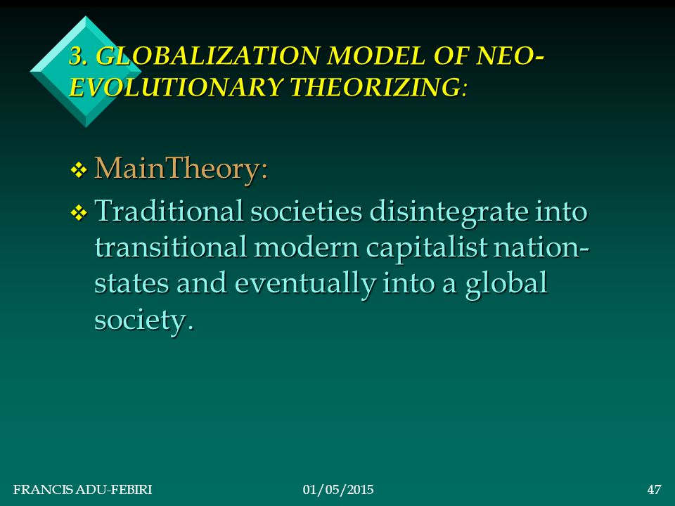 FRANCIS ADU-FEBIRI01/05/201546 CURVILINEAR STAGES MODEL OF EVOLUTIONARY THEORIZING v ACCOMPANYING CONCEPTS & DEFINITIONS v Inequality: v Unfair distribution of power and privilege among the members of a population.