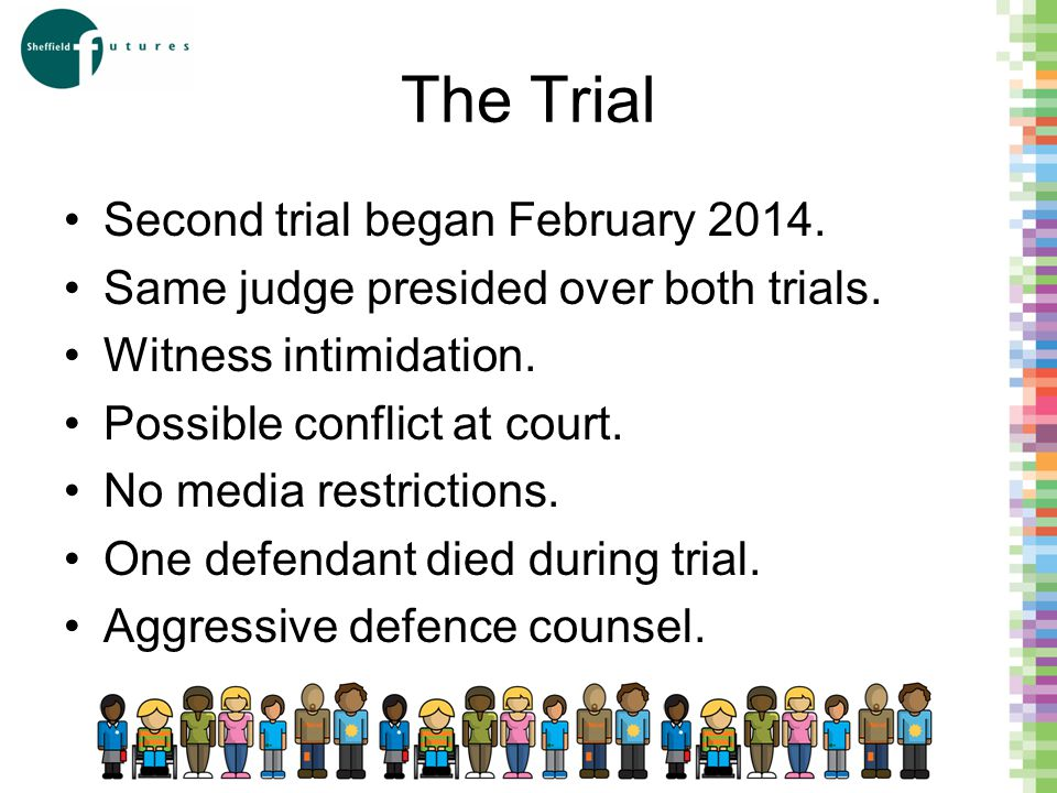 The Trial Second trial began February 2014. Same judge presided over both trials.