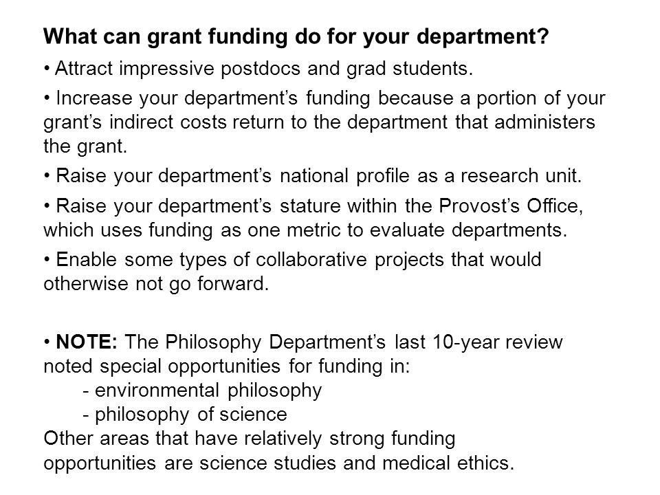 What can grant funding do for your department. Attract impressive postdocs and grad students.
