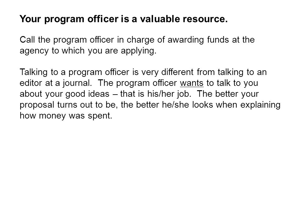 Your program officer is a valuable resource.