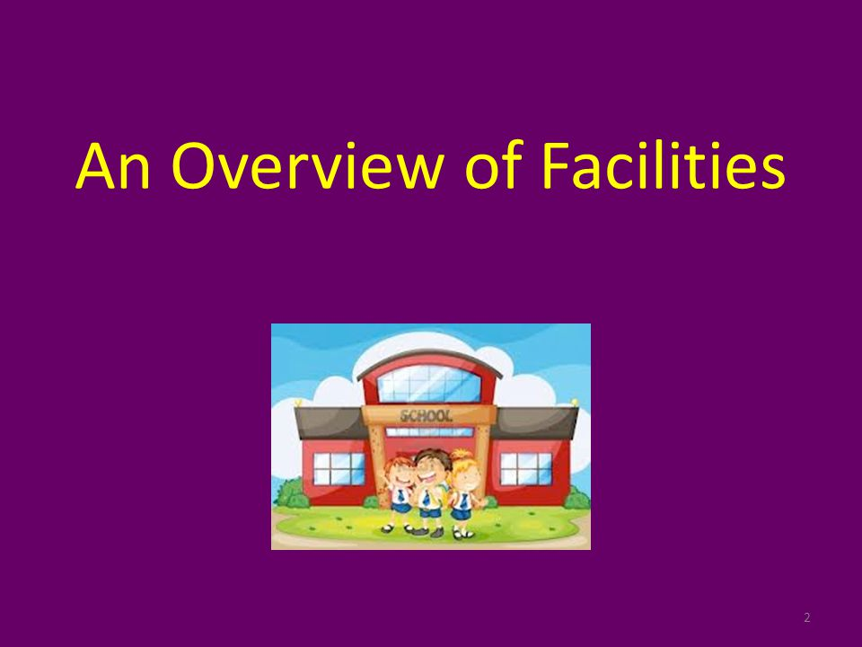 An Overview of Facilities 2