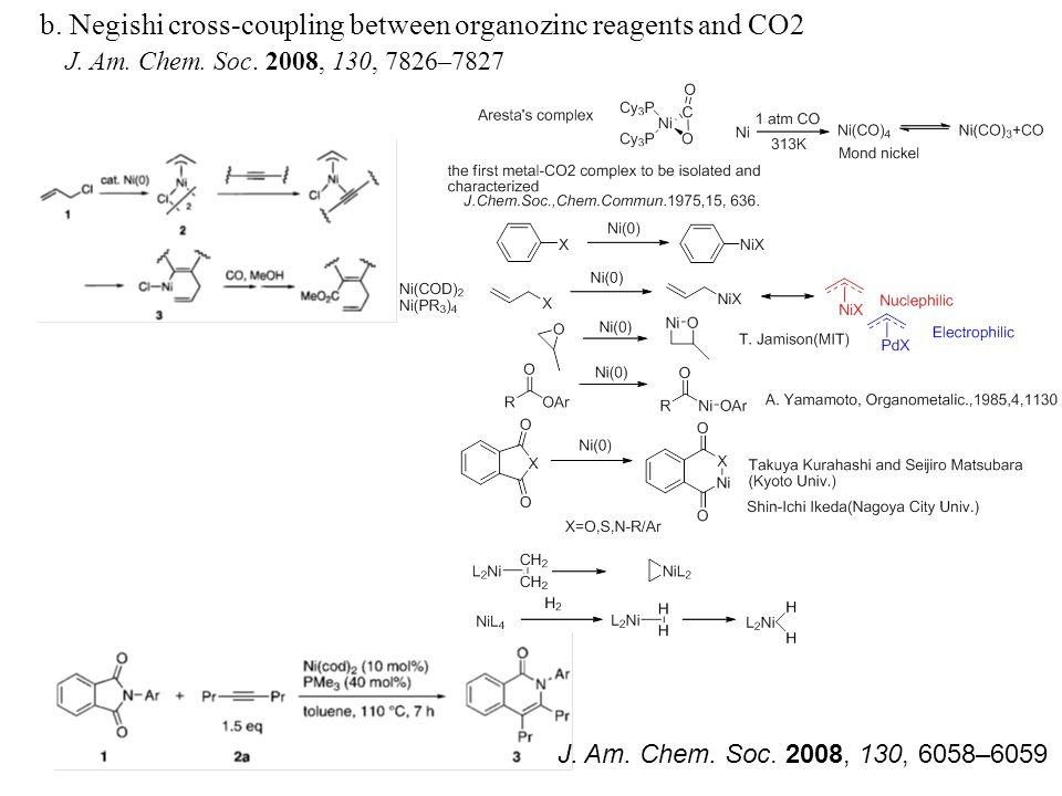 b. Negishi cross-coupling between organozinc reagents and CO2 J.