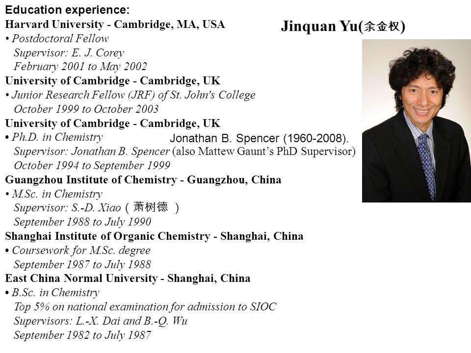 Education experience: Harvard University - Cambridge, MA, USA Postdoctoral Fellow Supervisor: E.
