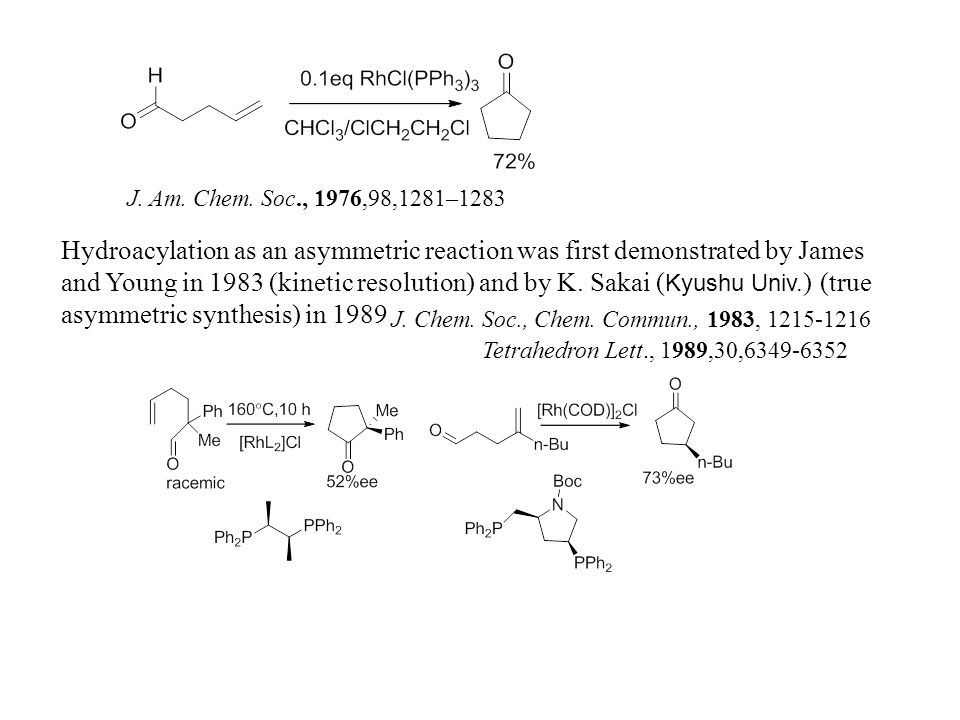 Work of Iwasawa (Tokyo Institute of Technology) J. Am. Chem. Soc. 2006, 128, 8706