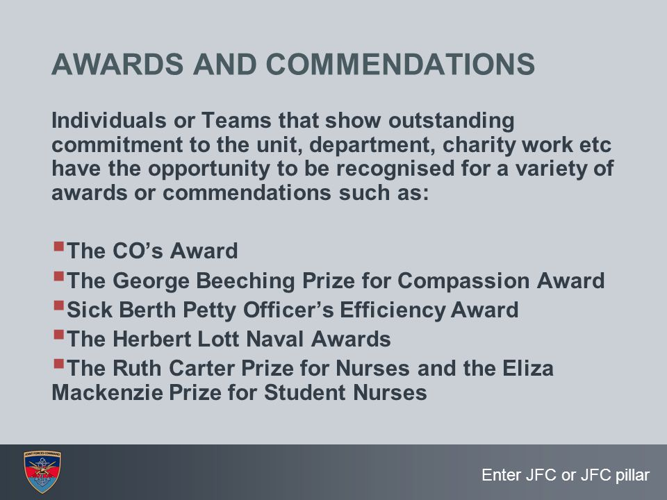 Enter JFC or JFC pillar AWARDS AND COMMENDATIONS Individuals or Teams that show outstanding commitment to the unit, department, charity work etc have