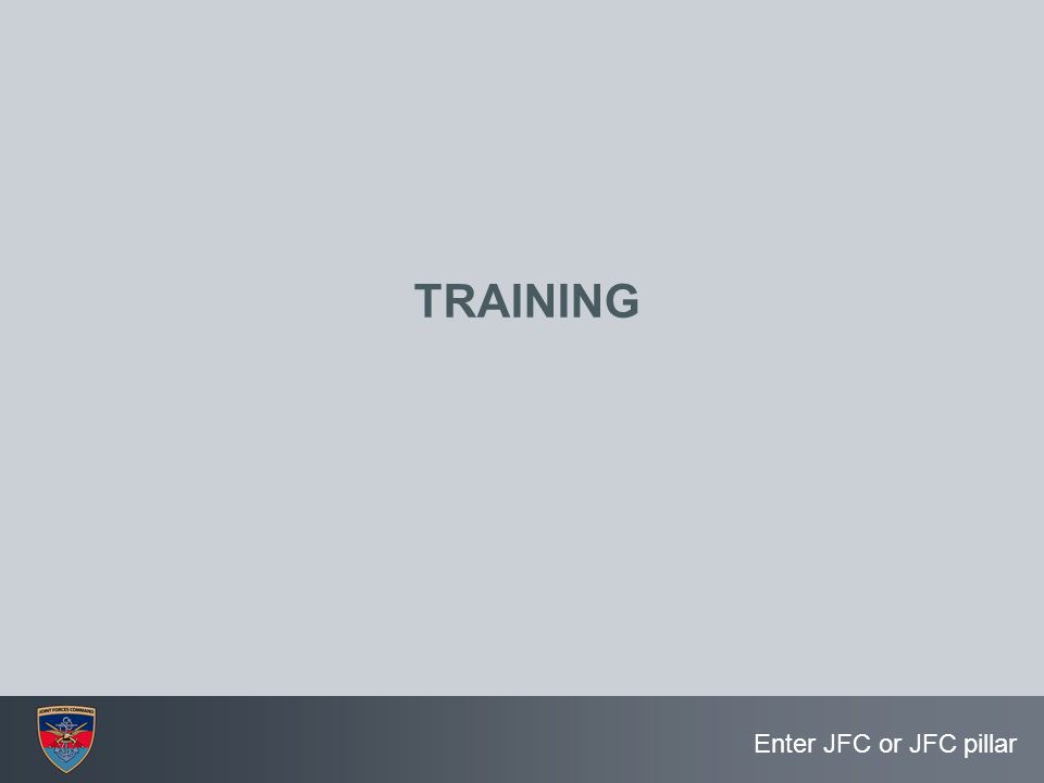 Enter JFC or JFC pillar TRAINING