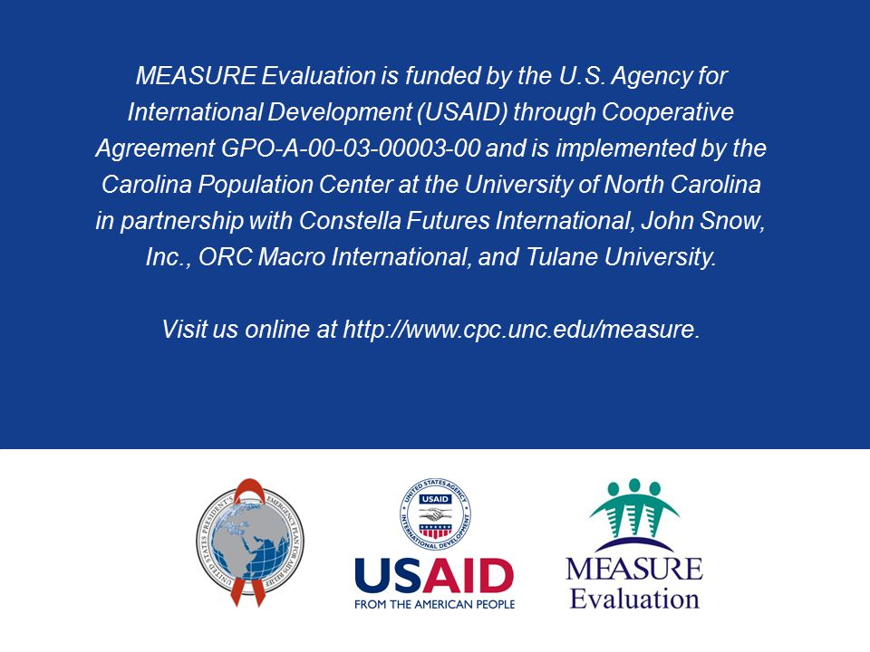MEASURE Evaluation is funded by the U.S.