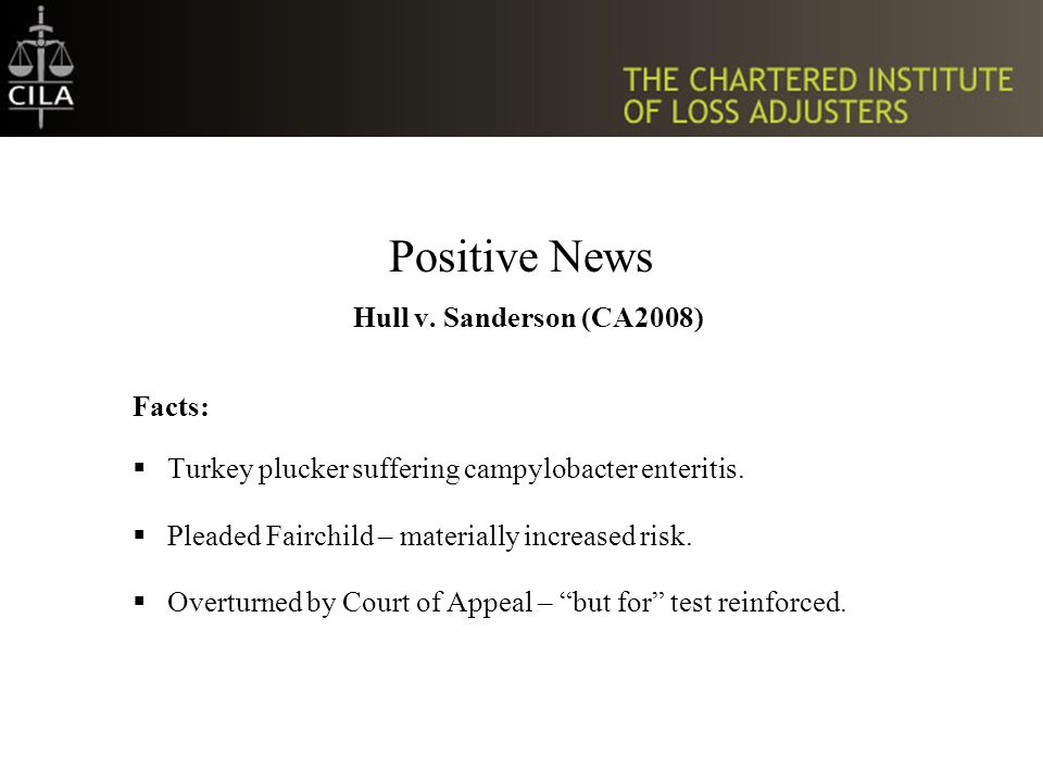 Positive News Hull v. Sanderson (CA2008) Facts:  Turkey plucker suffering campylobacter enteritis.
