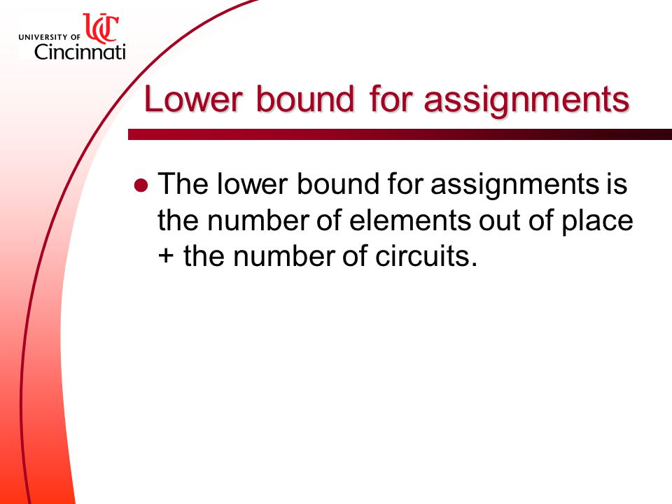 Lower bound for assignments The lower bound for assignments is the number of elements out of place + the number of circuits.