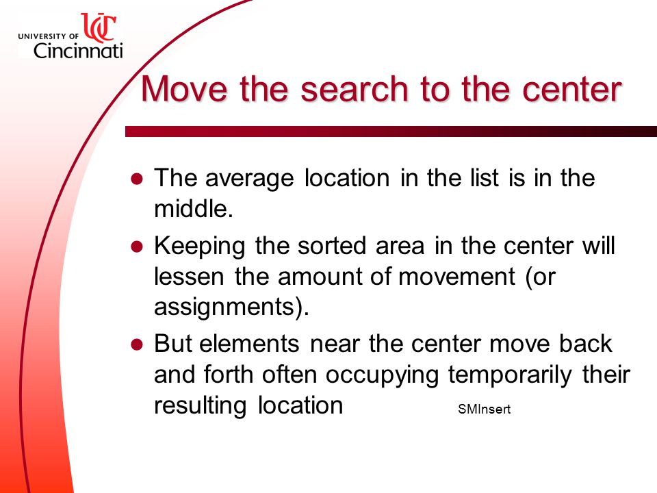 Move the search to the center The average location in the list is in the middle.